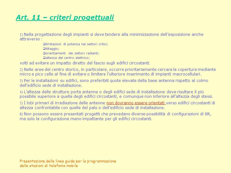 Presentazione delle linee guida per la programmazione delle stazioni di telefonia mobile Art. 11 – criteri progettuali 1) Nella progettazione degli im