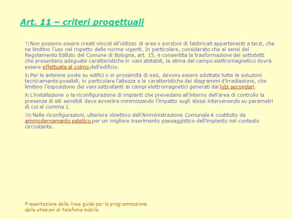 Presentazione delle linee guida per la programmazione delle stazioni di telefonia mobile Art. 11 – criteri progettuali 7) Non possono essere creati vi