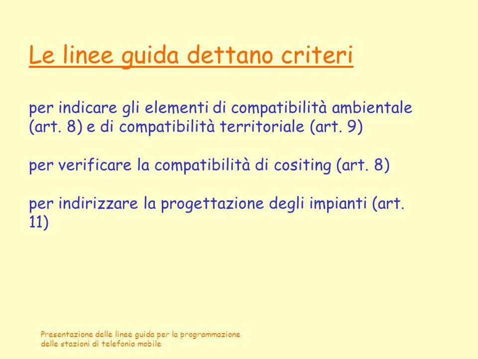 Presentazione delle linee guida per la programmazione delle stazioni di telefonia mobile Le linee guida dettano criteri per indicare gli elementi di c