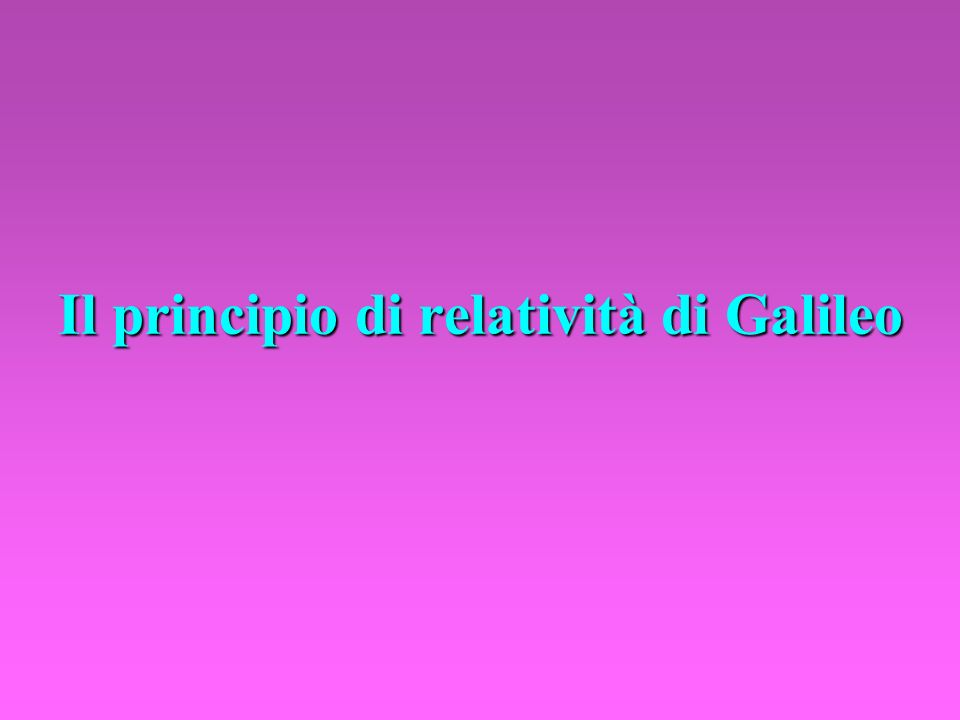 NON ESISTONO SISTEMI DI RIFERIMENTO INERZIALI (SRI) PRIVILEGIATI