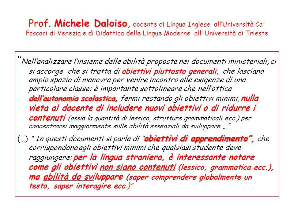 Prof. Michele Daloiso, docente di Lingua Inglese allUniversità Ca' Foscari di Venezia e di Didattica delle Lingue Moderne all Università di Trieste de
