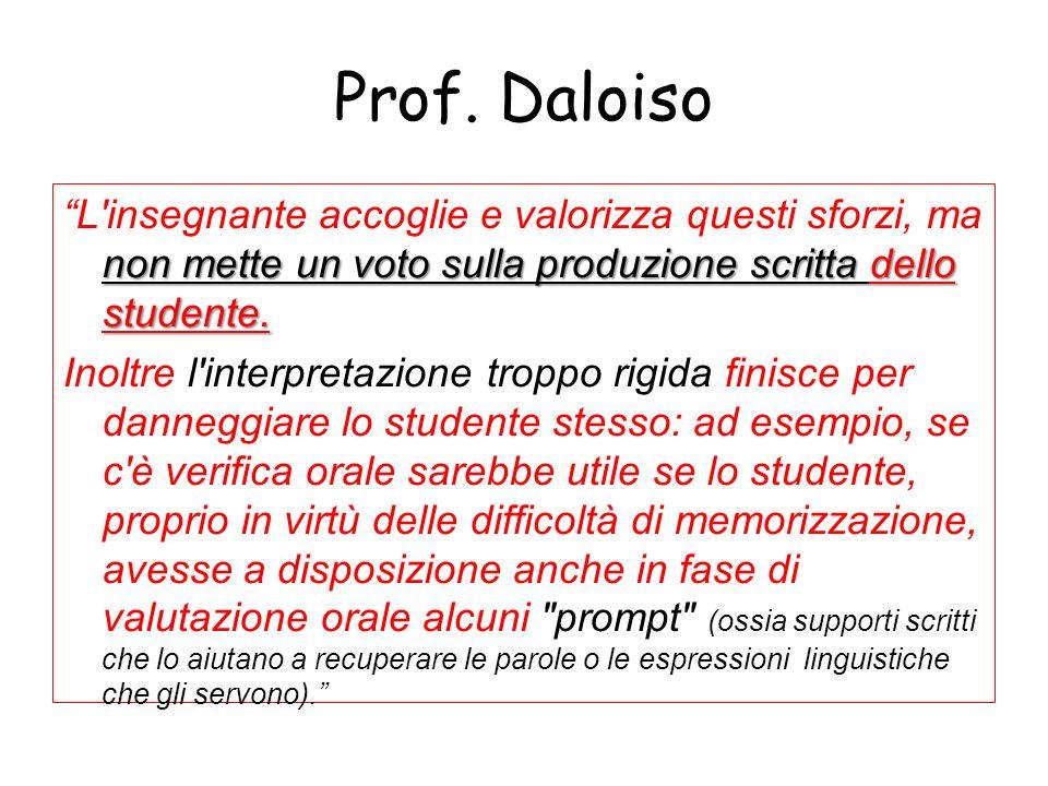 Prof. Daloiso non mette un voto sulla produzione scritta dello studente. L'insegnante accoglie e valorizza questi sforzi, ma non mette un voto sulla p