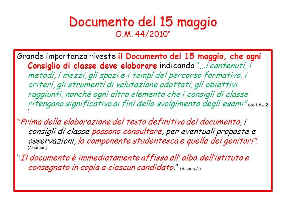 Documento del 15 maggio Documento del 15 maggio O.M. 44/2010 (Art.6 c.2 Grande importanza riveste il Documento del 15 maggio, che ogni Consiglio di cl