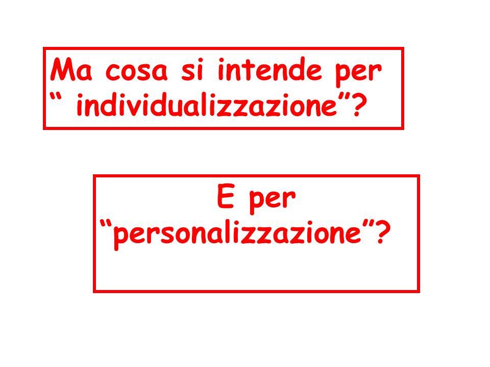 Ma cosa si intende per individualizzazione? E per personalizzazione?