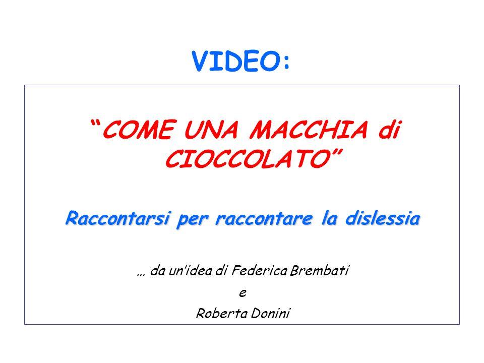 VIDEO: COME UNA MACCHIA di CIOCCOLATO Raccontarsi per raccontare la dislessia … da unidea di Federica Brembati e Roberta Donini