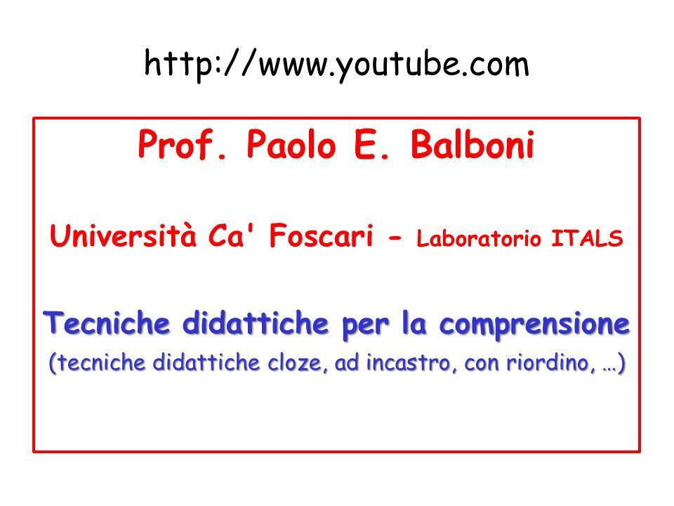 http://www.youtube.com Prof. Paolo E. Balboni Università Ca' Foscari - Laboratorio ITALS Tecniche didattiche per la comprensione (tecniche didattiche