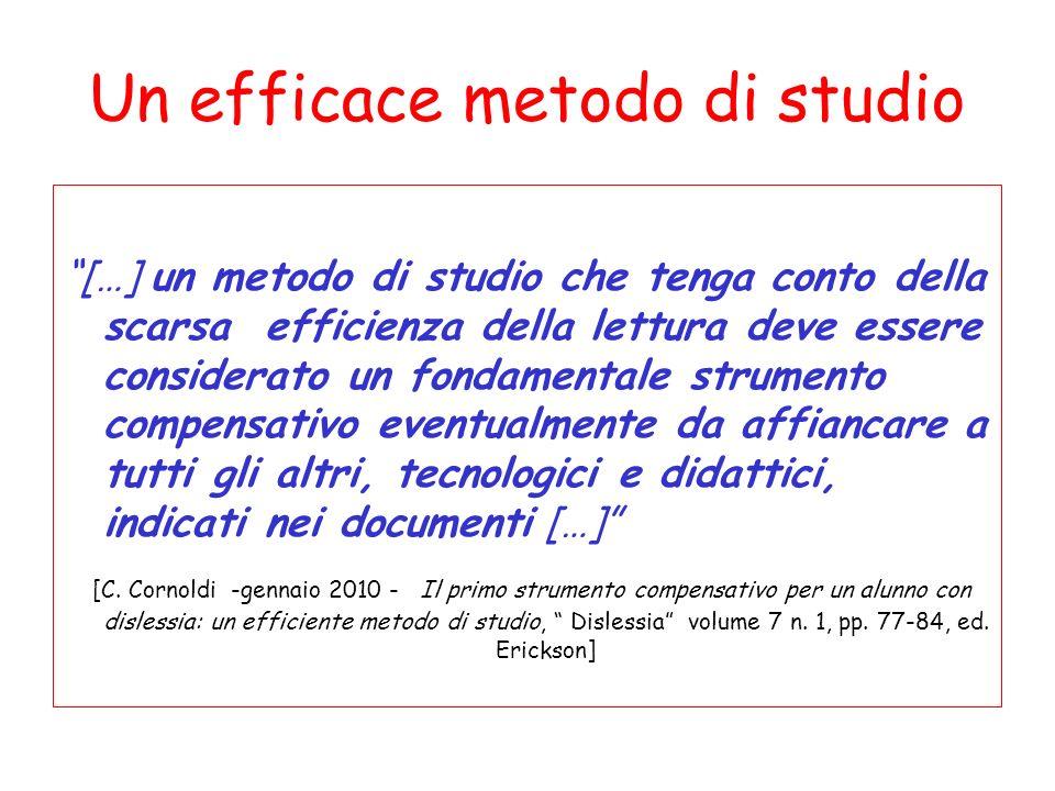 Un efficace metodo di studio […] un metodo di studio che tenga conto della scarsa efficienza della lettura deve essere considerato un fondamentale str