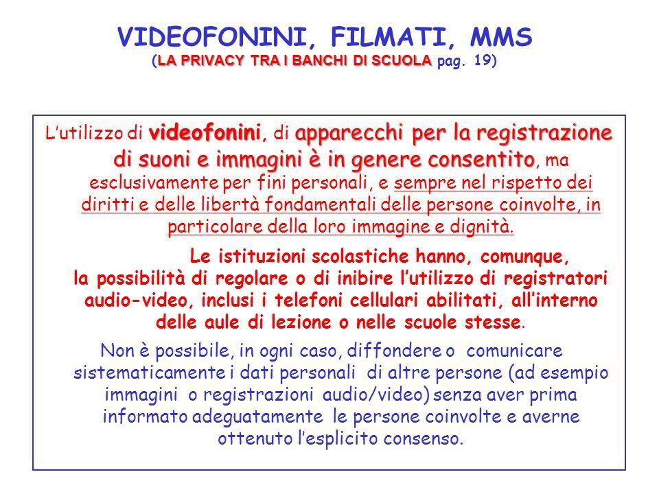 LA PRIVACY TRA I BANCHI DI SCUOLA VIDEOFONINI, FILMATI, MMS ( LA PRIVACY TRA I BANCHI DI SCUOLA pag. 19) videofoninapparecchi per la registrazione di