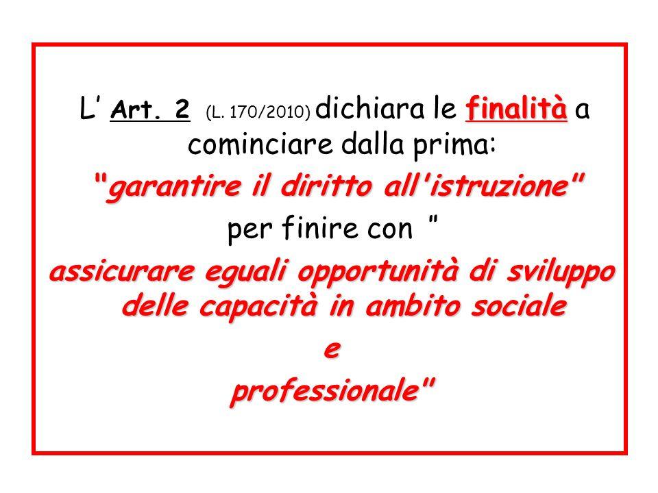 finalità L Art. 2 (L. 170/2010) dichiara le finalità a cominciare dalla prima: