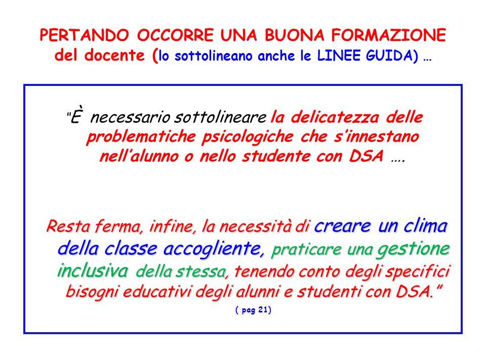 PERTANDO OCCORRE UNA BUONA FORMAZIONE del docente ( lo sottolineano anche le LINEE GUIDA) … È necessario sottolineare la delicatezza delle problematic