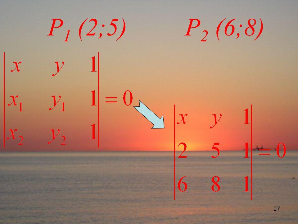 27 P 1 (2;5) P 2 (6;8)