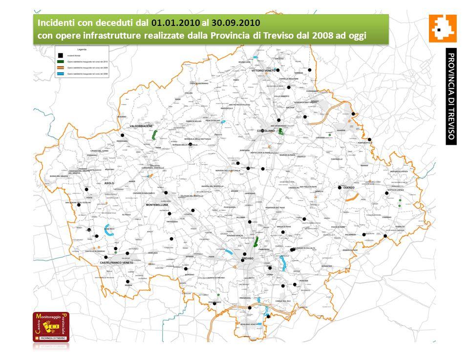 Incidenti con deceduti dal 01.01.2010 al 30.09.2010 con opere infrastrutture realizzate dalla Provincia di Treviso dal 2008 ad oggi Incidenti con deceduti dal 01.01.2010 al 30.09.2010 con opere infrastrutture realizzate dalla Provincia di Treviso dal 2008 ad oggi