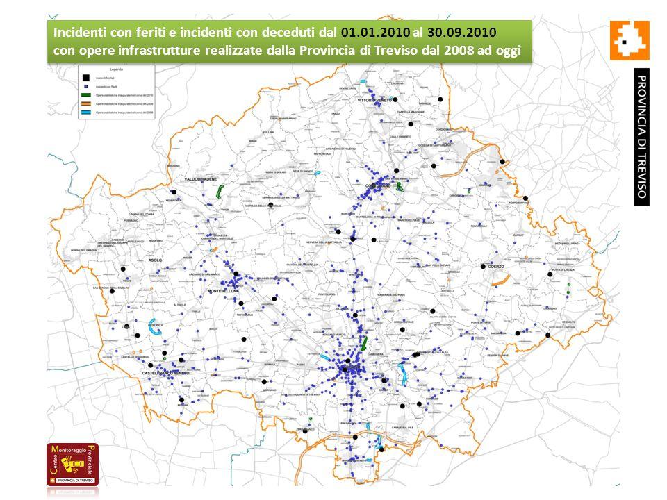 Incidenti con feriti e incidenti con deceduti dal 01.01.2010 al 30.09.2010 con opere infrastrutture realizzate dalla Provincia di Treviso dal 2008 ad oggi Incidenti con feriti e incidenti con deceduti dal 01.01.2010 al 30.09.2010 con opere infrastrutture realizzate dalla Provincia di Treviso dal 2008 ad oggi