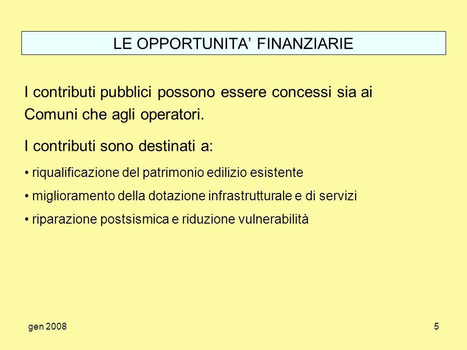 gen 20085 LE OPPORTUNITA FINANZIARIE I contributi pubblici possono essere concessi sia ai Comuni che agli operatori. I contributi sono destinati a: ri