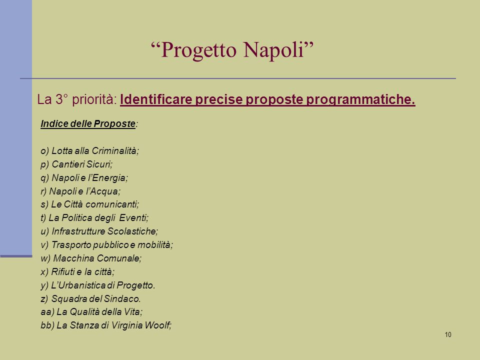 10 La 3° priorità: Identificare precise proposte programmatiche.