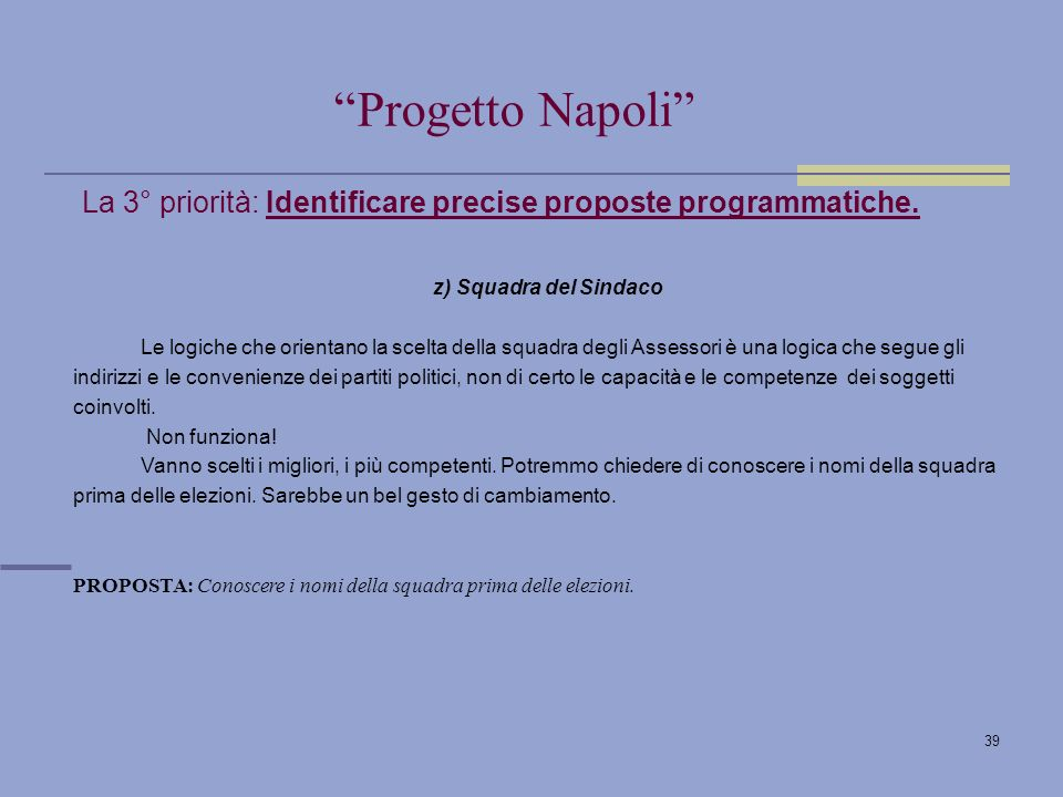 39 La 3° priorità: Identificare precise proposte programmatiche.
