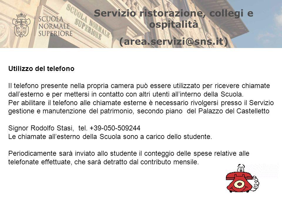 Servizio ristorazione, collegi e ospitalità (area.servizi@sns.it) Servizio fotocopie Gli allievi della Scuola avranno a disposizione due tessere precaricate per la riproduzione di n.