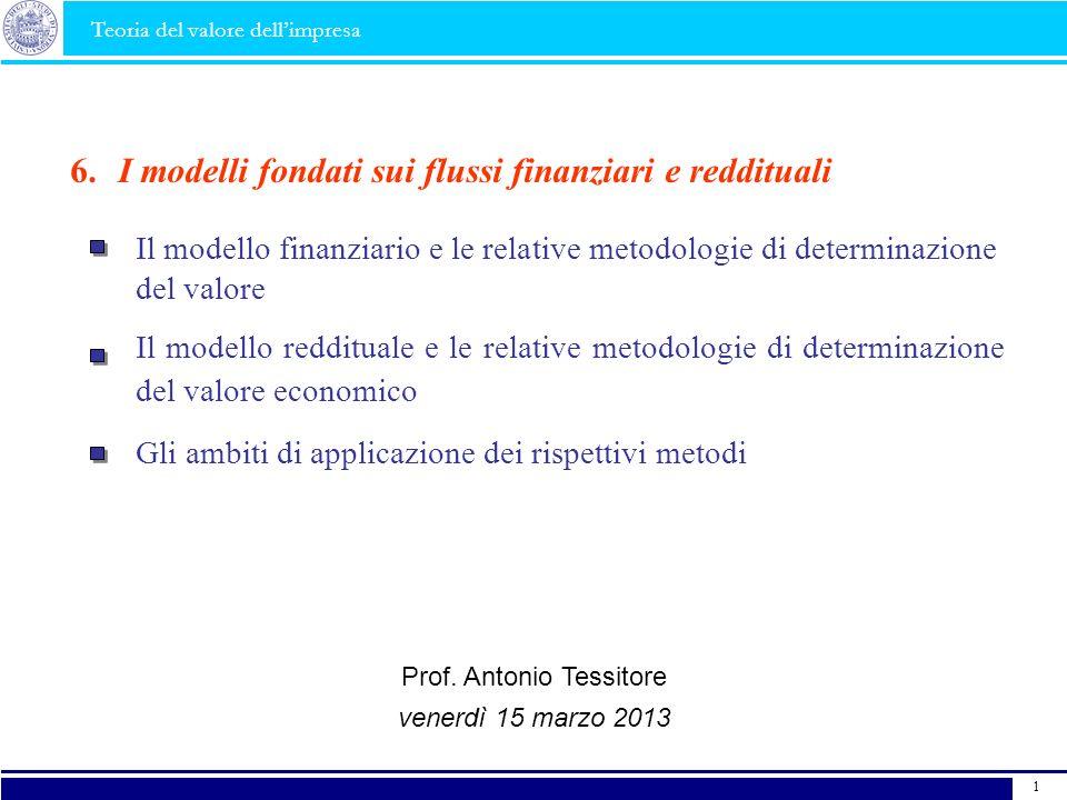 Il modello reddituale e le relative metodologie di determinazione del valore economico I modelli fondati sui flussi finanziari e reddituali6. Il model
