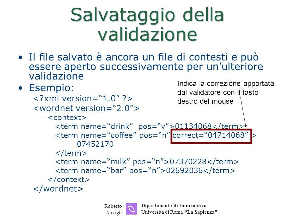 Dipartimento di Informatica Università di Roma La Sapienza Roberto Navigli Salvataggio della validazione Il file salvato è ancora un file di contesti