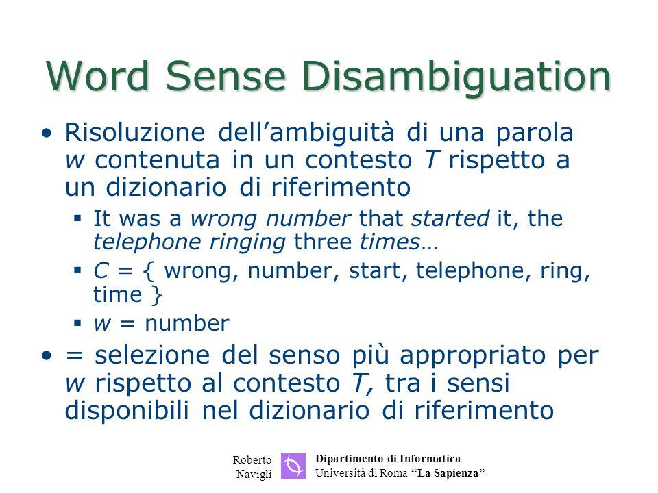 Dipartimento di Informatica Università di Roma La Sapienza Roberto Navigli Word Sense Disambiguation Risoluzione dellambiguità di una parola w contenu