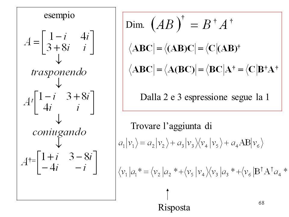 68 esempio Dim. Dalla 2 e 3 espressione segue la 1 Trovare laggiunta di Risposta