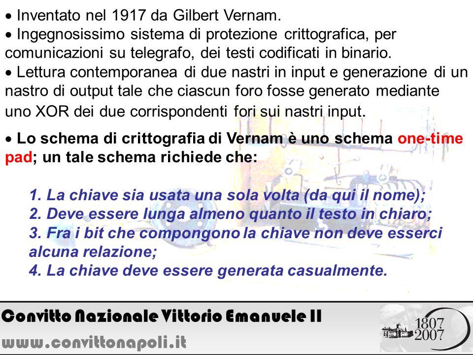 Inventato nel 1917 da Gilbert Vernam. Ingegnosissimo sistema di protezione crittografica, per comunicazioni su telegrafo, dei testi codificati in bina