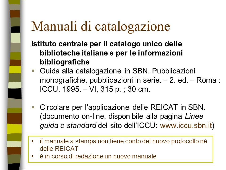 Manuali di catalogazione Istituto centrale per il catalogo unico delle biblioteche italiane e per le informazioni bibliografiche Guida alla catalogazi