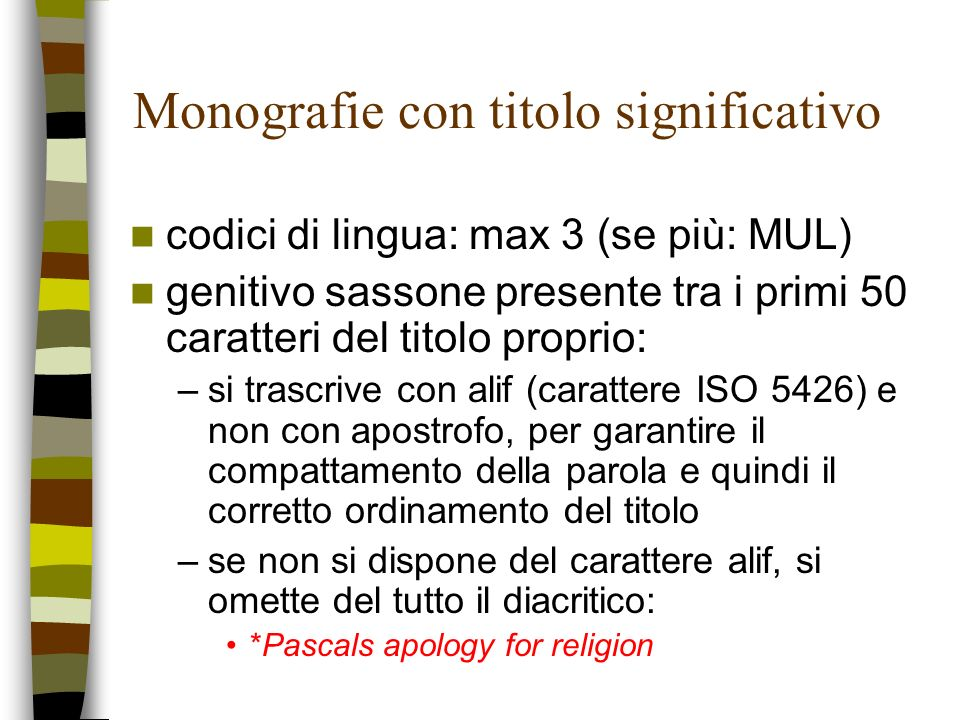 Monografie con titolo significativo codici di lingua: max 3 (se più: MUL) genitivo sassone presente tra i primi 50 caratteri del titolo proprio: –si t