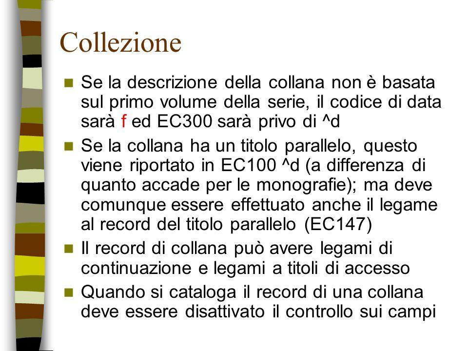 Collezione Se la descrizione della collana non è basata sul primo volume della serie, il codice di data sarà f ed EC300 sarà privo di ^d Se la collana