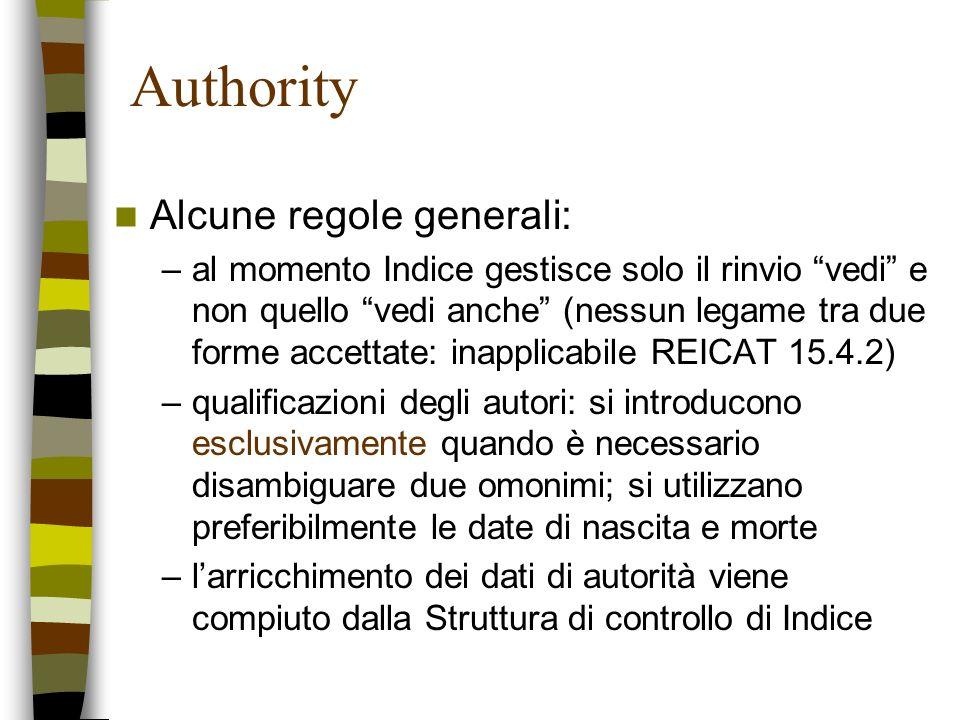 Authority Alcune regole generali: –al momento Indice gestisce solo il rinvio vedi e non quello vedi anche (nessun legame tra due forme accettate: inap