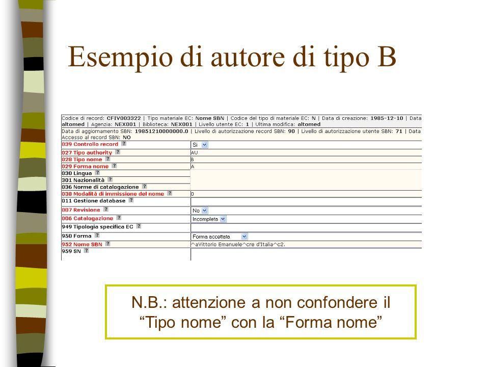 Esempio di autore di tipo B N.B.: attenzione a non confondere il Tipo nome con la Forma nome