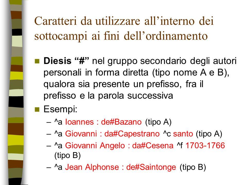 Caratteri da utilizzare allinterno dei sottocampi ai fini dellordinamento Diesis # nel gruppo secondario degli autori personali in forma diretta (tipo