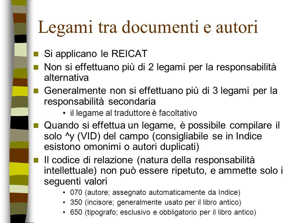 Legami tra documenti e autori Si applicano le REICAT Non si effettuano più di 2 legami per la responsabilità alternativa Generalmente non si effettuan