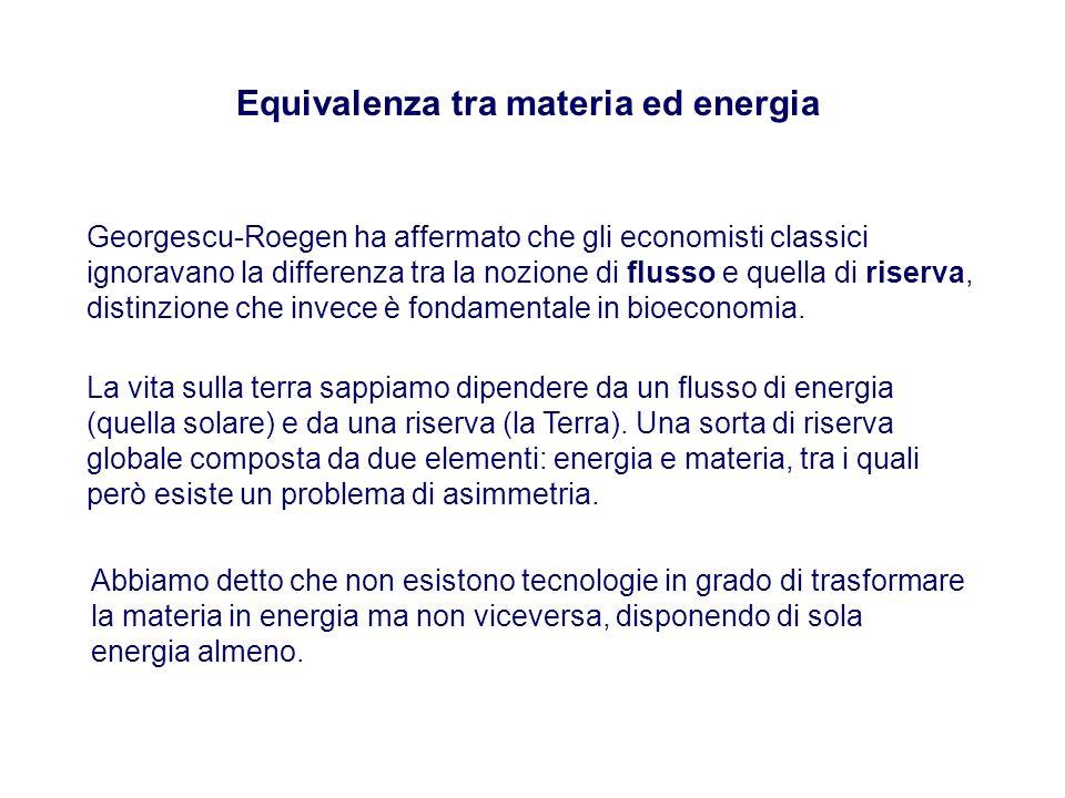 Equivalenza tra materia ed energia Georgescu-Roegen ha affermato che gli economisti classici ignoravano la differenza tra la nozione di flusso e quell