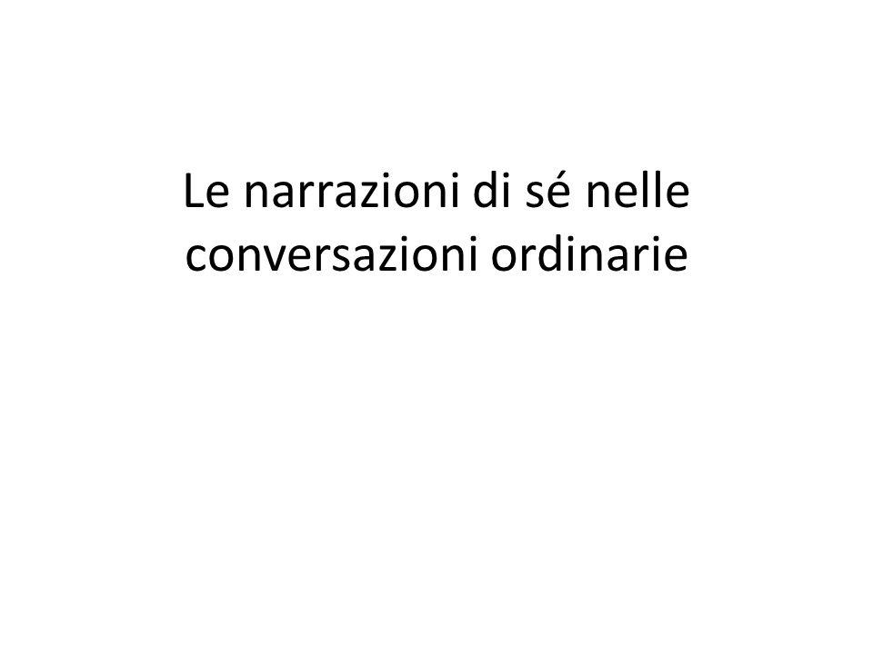 Le narrazioni di sé nelle conversazioni ordinarie