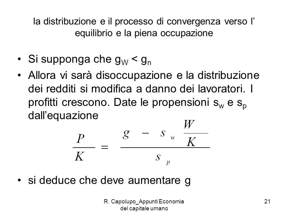 R. Capolupo_Appunti Economia del capitale umano 21 la distribuzione e il processo di convergenza verso l equilibrio e la piena occupazione Si supponga