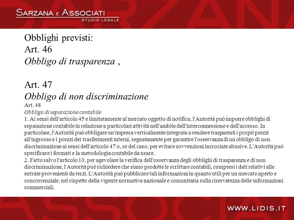 Obblighi previsti: Art. 46 Obbligo di trasparenza, Art.