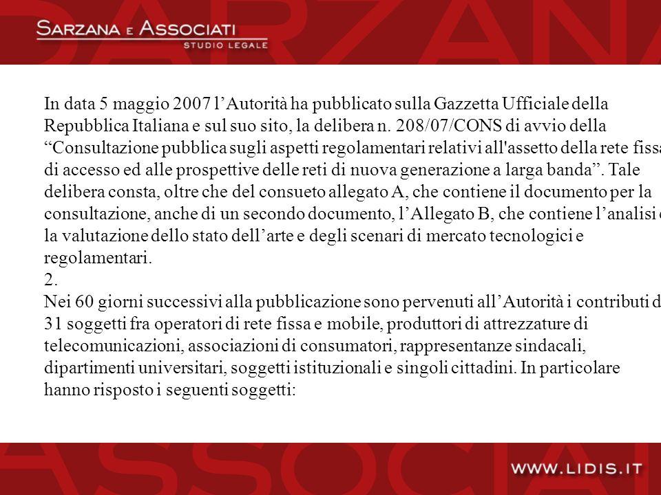 In data 5 maggio 2007 lAutorità ha pubblicato sulla Gazzetta Ufficiale della Repubblica Italiana e sul suo sito, la delibera n.
