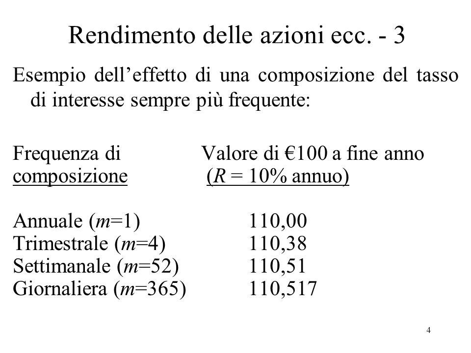 4 Rendimento delle azioni ecc. - 3 Esempio delleffetto di una composizione del tasso di interesse sempre più frequente: Frequenza diValore di 100 a fi