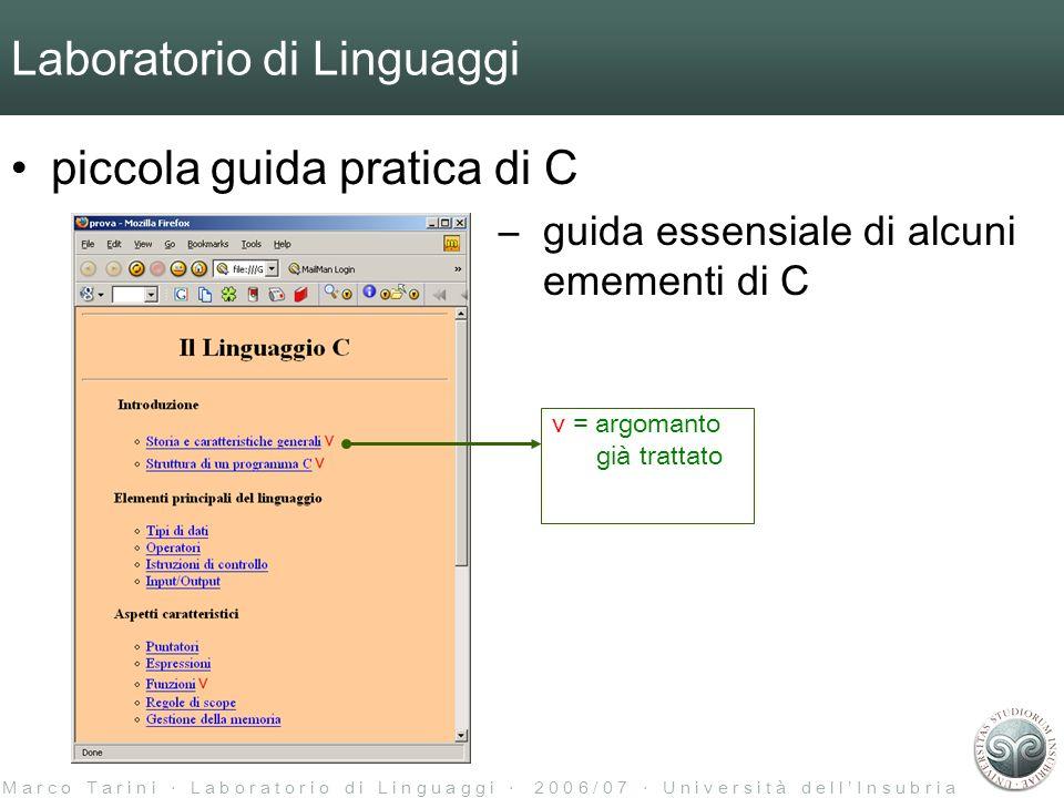 M a r c o T a r i n i L a b o r a t o r i o d i L i n g u a g g i 2 0 0 6 / 0 7 U n i v e r s i t à d e l l I n s u b r i a Laboratorio di Linguaggi p