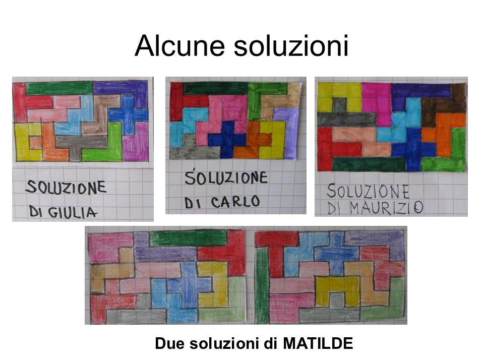 Alcune soluzioni Due soluzioni di MATILDE