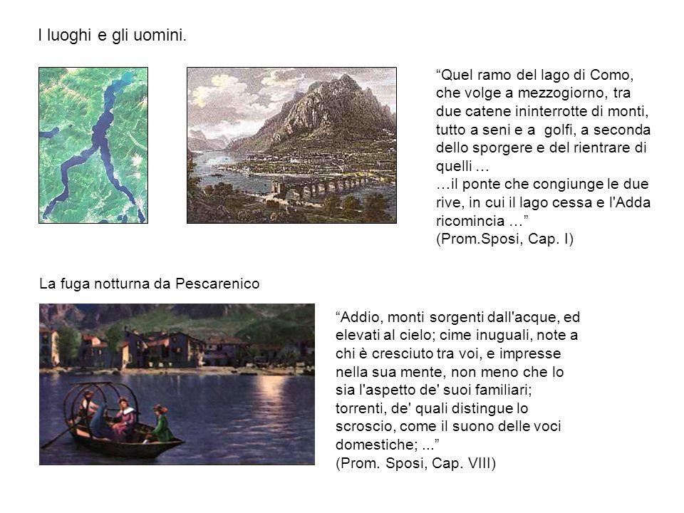 I luoghi e gli uomini. Quel ramo del lago di Como, che volge a mezzogiorno, tra due catene ininterrotte di monti, tutto a seni e a golfi, a seconda de