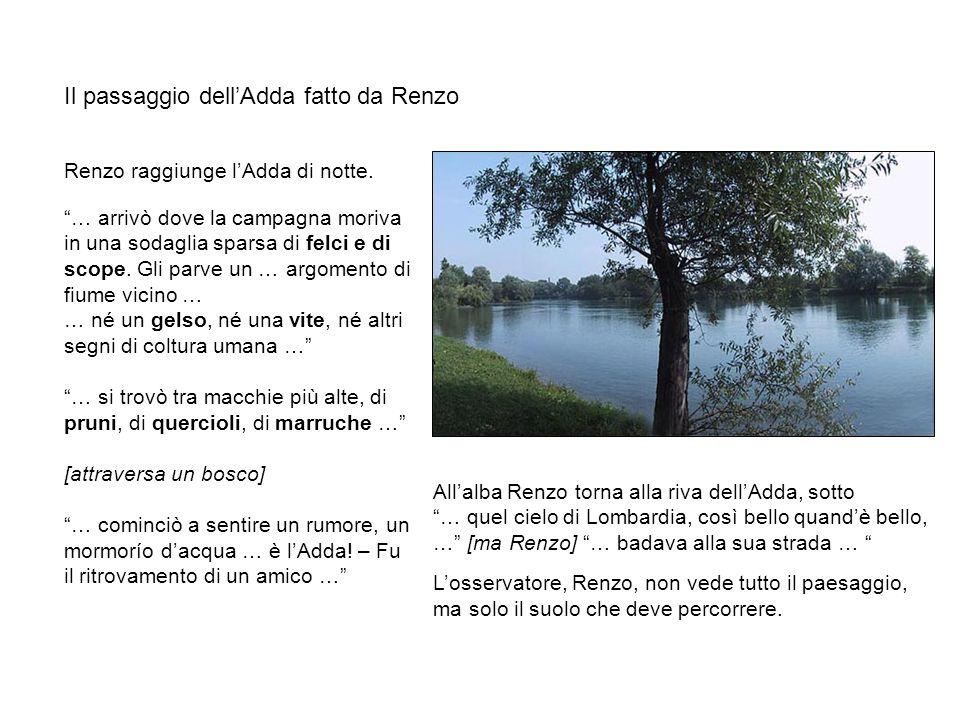 Il passaggio dellAdda fatto da Renzo Allalba Renzo torna alla riva dellAdda, sotto … quel cielo di Lombardia, così bello quandè bello, … [ma Renzo] …