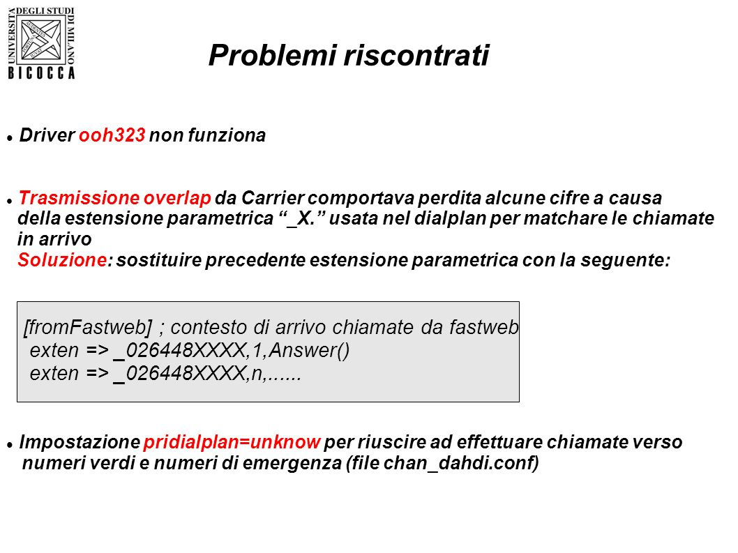 Problemi riscontrati Driver ooh323 non funziona Trasmissione overlap da Carrier comportava perdita alcune cifre a causa della estensione parametrica _