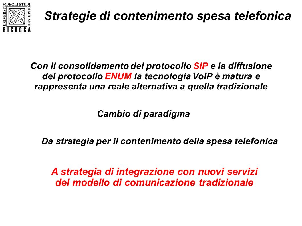 Con il consolidamento del protocollo SIP e la diffusione del protocollo ENUM la tecnologia VoIP è matura e rappresenta una reale alternativa a quella