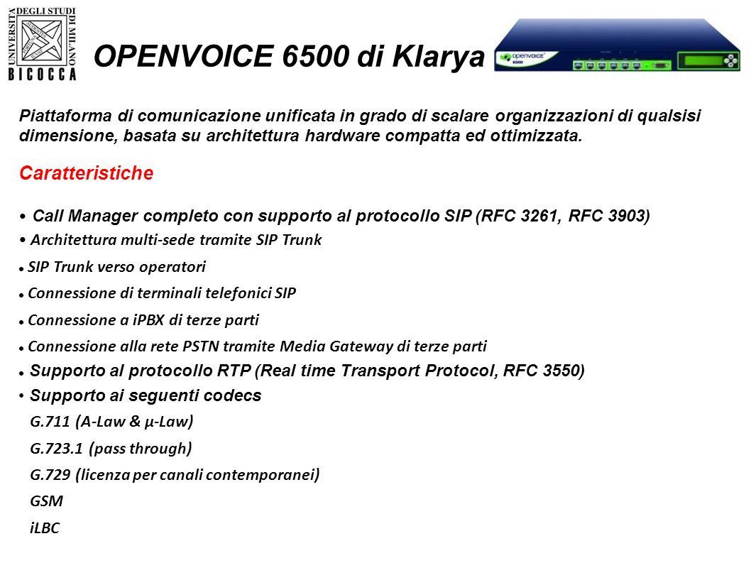 OPENVOICE 6500 di Klarya Piattaforma di comunicazione unificata in grado di scalare organizzazioni di qualsisi dimensione, basata su architettura hard