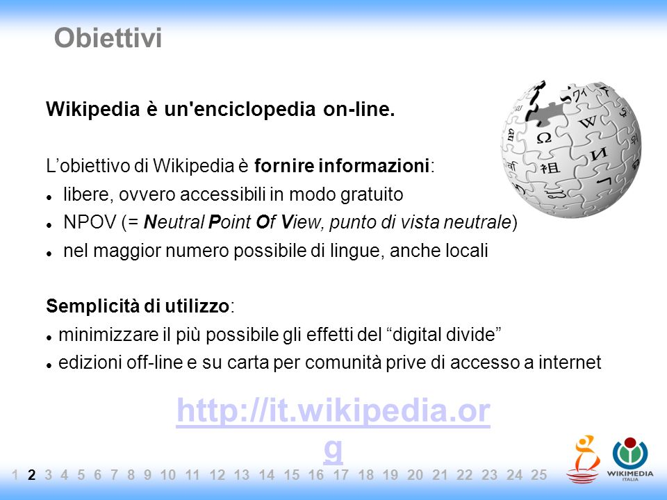 Obiettivi Wikipedia è un enciclopedia on-line.