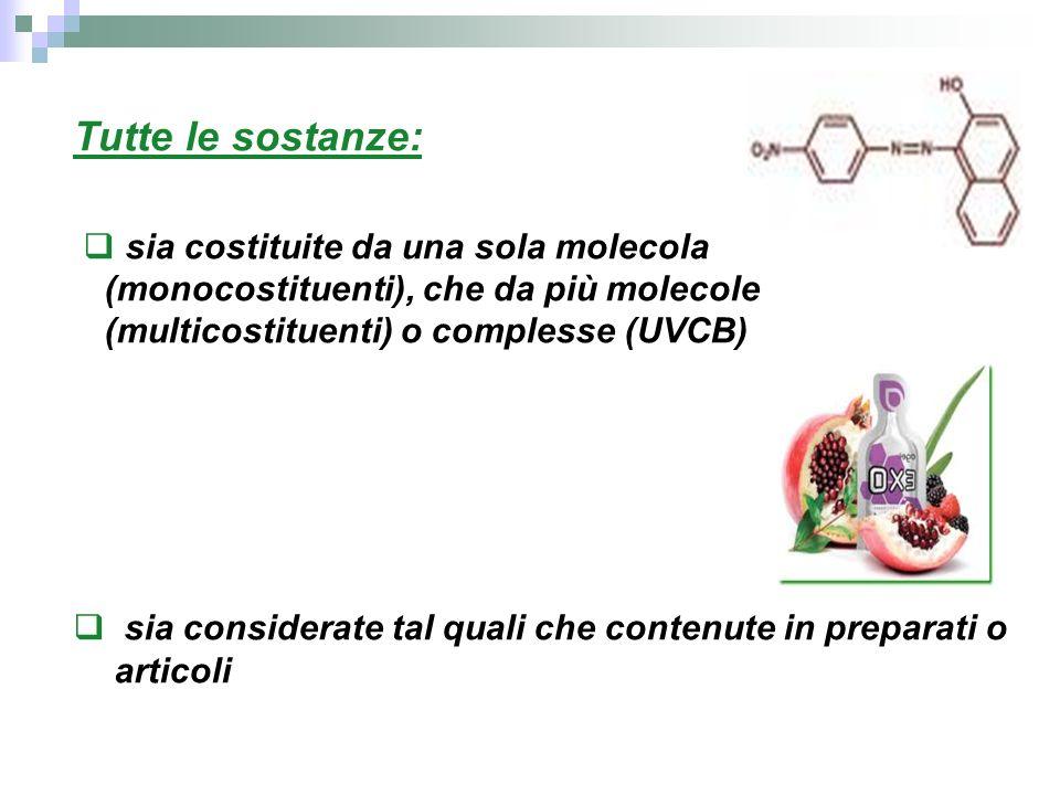 Tutte le sostanze: sia costituite da una sola molecola (monocostituenti), che da più molecole (multicostituenti) o complesse (UVCB) sia considerate ta