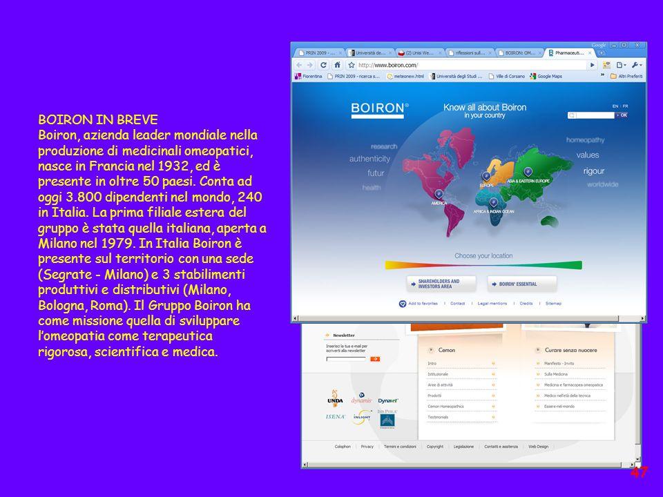 BOIRON IN BREVE Boiron, azienda leader mondiale nella produzione di medicinali omeopatici, nasce in Francia nel 1932, ed è presente in oltre 50 paesi.
