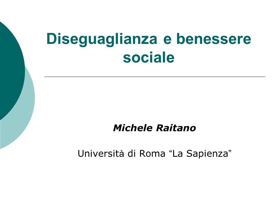 Diseguaglianza e benessere sociale Michele Raitano Universit à di Roma La Sapienza